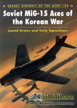 Osprey - Aircraft of the Aces 82 - Soviet MiG-15 Aces of the Korean War