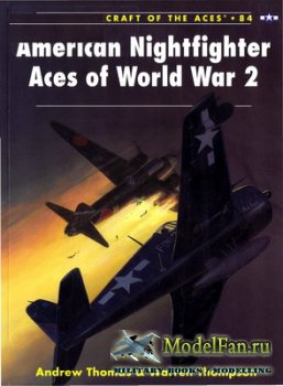 Osprey - Aircraft of the Aces 84 - American Nightfighter Aces of World War  ...