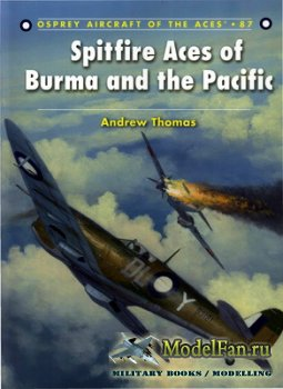 Osprey - Aircraft of the Aces 87 - Spitfire Aces of Burma and the Pacific