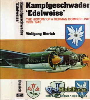 Kampfgeschwader 'Edelweiss'. The History of a German Bomber Unit 1939-194 ...