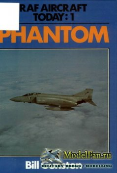 RAF Aircraft Today:1 - Phantom (Bill Gunston)