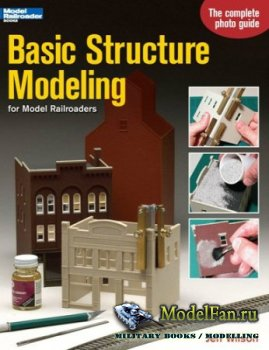 Basic Structure Modeling for Model Railroaders (Jeff Wilson)