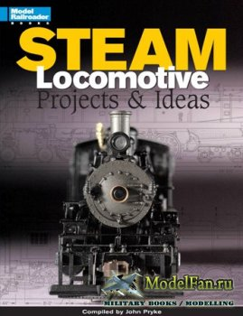 Steam Locomotive Projects & Ideas (John Pryke)