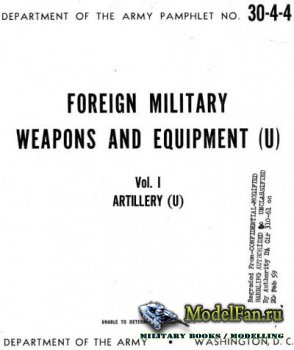 DAPAM 30-4-4 - Foreign military weapons and equipment. Vol. I. Artillery