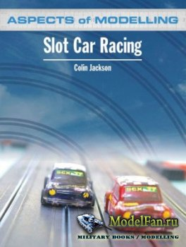 Aspects of Modelling. Slot Car Racing (Colin Jackson)