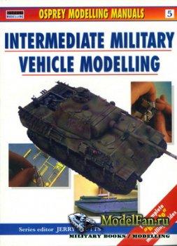 Osprey - Modelling Manuals 5 - Intermediate Military Vehicle Modelling