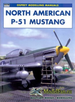 Osprey - Modelling Manuals 19 - North American P-51 Mustang