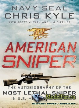 American Sniper. The Autobiography of the Most Lethal Sniper in U.S. Milita ...