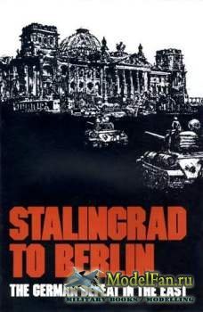 Stalingrad to Berlin. The German Defeat in the East (Earl F. Ziemke)