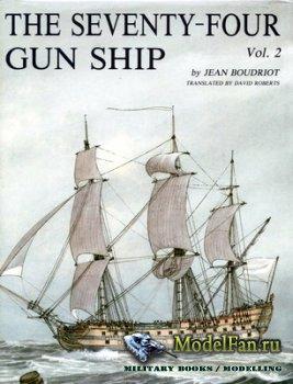 The Seventy-Four Gun Ship Vol.2 (Jean Boudriot)