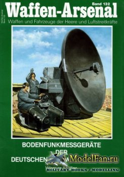 Waffen Arsenal - Band 132 - Bodenfunkmessgerate der Deutschen Luftwaffe bis ...