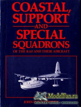 Coastal, Support and Special Squadrons of the RAF and their Aircraft (John  ...