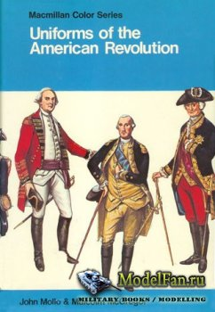 Blandford Press - Uniforms of the American Revolution in Color (John Mollo)