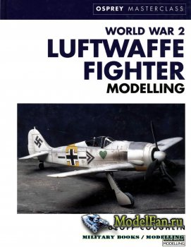Osprey - Masterclass - World War 2 Luftwaffe Fighter Modelling