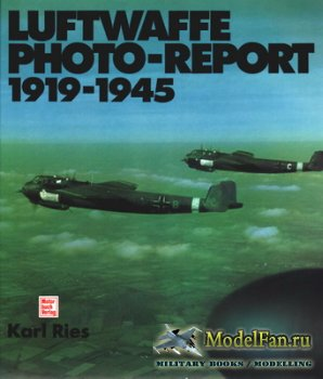 Luftwaffe Photo-Report 1919-1945 (Karl Ries)