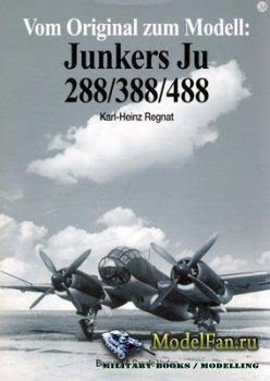 Vom Original zum Modell: Junkers Ju 288/Ju 388/Ju 488 (Karl Heinz-Regnat)
