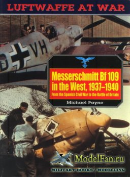 Luftwaffe at War 5 - Messerschmitt Bf 109 in the West, 1937-1940