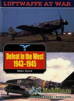 Luftwaffe at War 6 - Defeat in the West 1943-1945