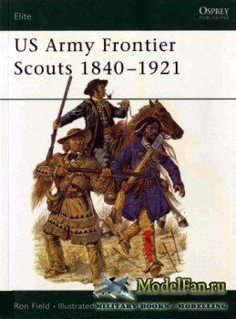 Osprey - Elite Series 91 - US Army Frontier Scouts 1840-1921