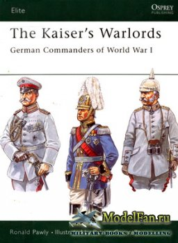 Osprey - Elite Series 97 - The Kaiser's Warlords. German Commanders of Wor ...