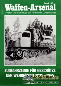 Waffen Arsenal - Band 189 - Zugfahrzeuge fur Geschutze der Wehrmacht 1935-1 ...
