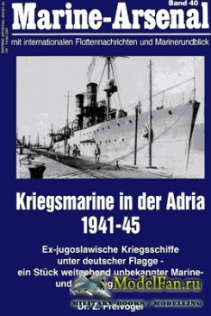 Marine-Arsenal - Band 40 - Kriegsmarine in der Adria 1941-1945
