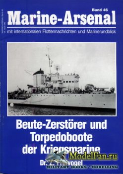 Marine-Arsenal - Band 46 - Beute-Zerstorer und Torpedoboote der Kriegsmarin ...