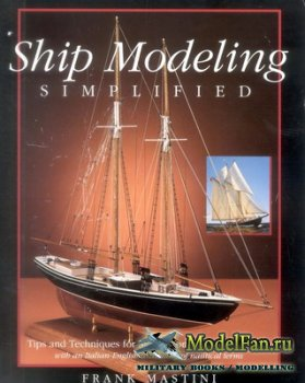 Ship Modeling Simplified - Tips and Techniques for Model Construction from  ...