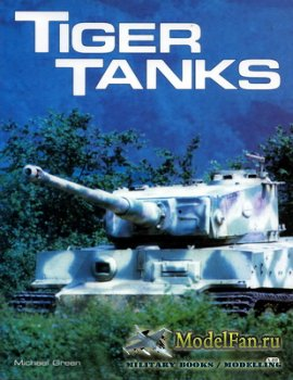 Tiger Tanks of World War II (Michael Green)
