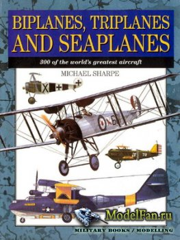 Biplanes, Triplanes and Seaplanes (Michael Sharpe)