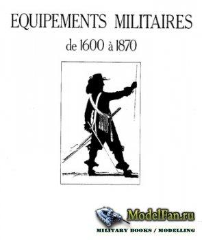 Equipements Militaires de 1600 a 1870 (Tome I - Tome IV)