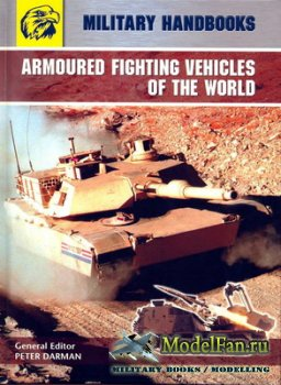 Military Handbooks - Armoured Fighting Vehicles of the World