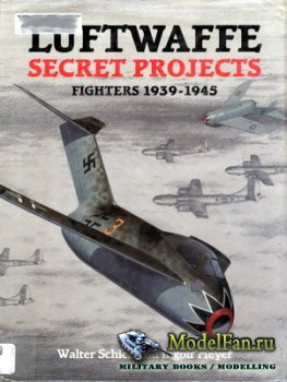 Midland - Luftwaffe Secret Projects. Fighters 1939-1945