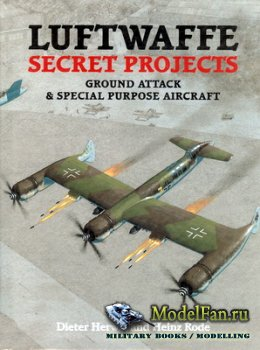 Midland - Luftwaffe Secret Projects. Ground Attack & Special Purpose Aircra ...