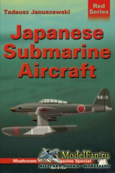 Mushroom Model Magazine Special №5103 (Red Series) - Japanese Submarine Air ...