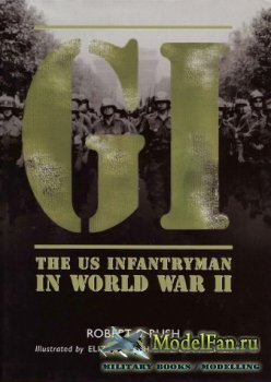 Osprey - General Military - GI: The US Infantryman in World War II (Robert  ...