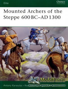 Osprey - Elite 120 - Mounted Archers of the Steppe 600BC-AD1300