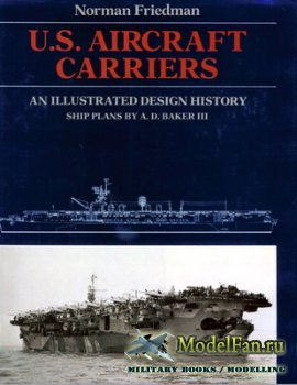 U.S. Aircraft Carriers. An Illustrated Design History (Norman Friedman)