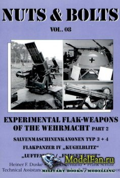 Nuts & Bolts (Vol. 08) - Experimental Flak-Weapons of the Wehrmacht (Part 2)