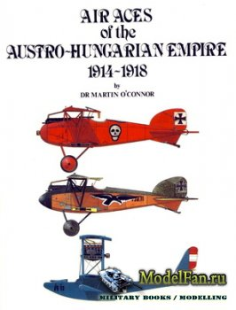 Air Aces of the Austro-Hungarian Empire 1914-1918 (Martin O'Connor)