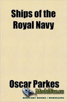 Ships of the Royal Navy (O. Parkes)