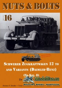 Nuts & Bolts (Vol. 16) - Schwerer Zugkraftwagen 12 to and Variants (Daimler-Benz) (Sd.Kfz. 8)