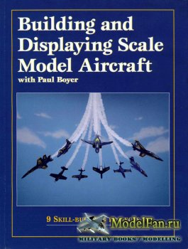 Kalmbach - Building & Displaying Scale Model Aircraft