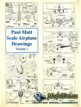 Scale Airplane Drawing. Volume I (Paul Matt)