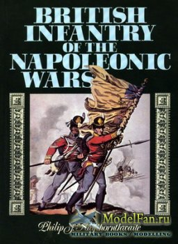 British Infantry of the Napoleonic Wars (Philip J. Haythornthwaite)