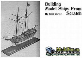 Building Model Ships from Scratch (Kent Porter)