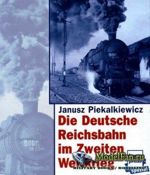 Die Deutsche Reichsbahn in Zweiten Weltkrieg (Janusz Piekalkiewicz)