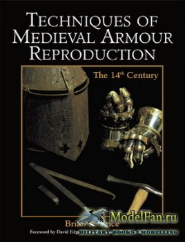 Techniques of Medieval Armour Reproduction (Brian R. Price)