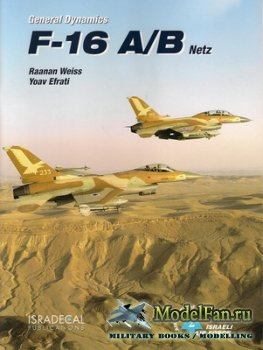 Aircraft of the Israeli Air Force 2 - General Dynamics F-16 A/B Netz