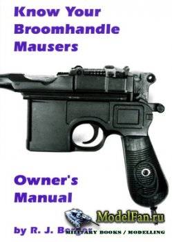 Know Your Broomhandle Mausers (Robert J. Berger)